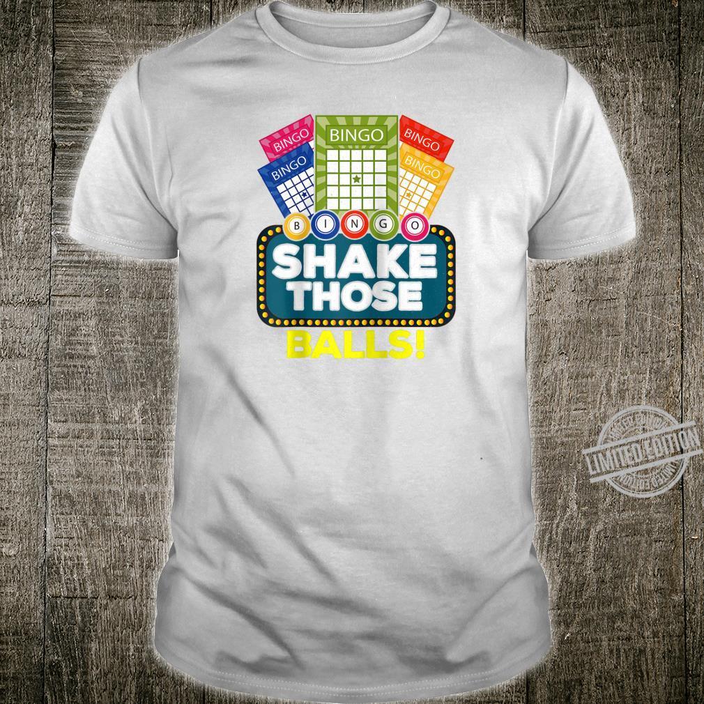 Shake those balls Bingo Shirt