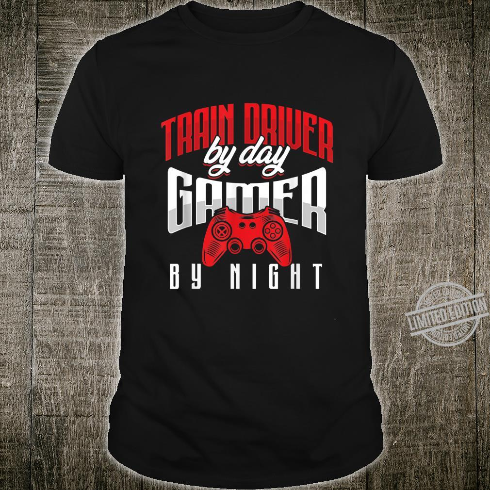 Steam Engine Operator Train Driver By Day Gamer By Night Shirt