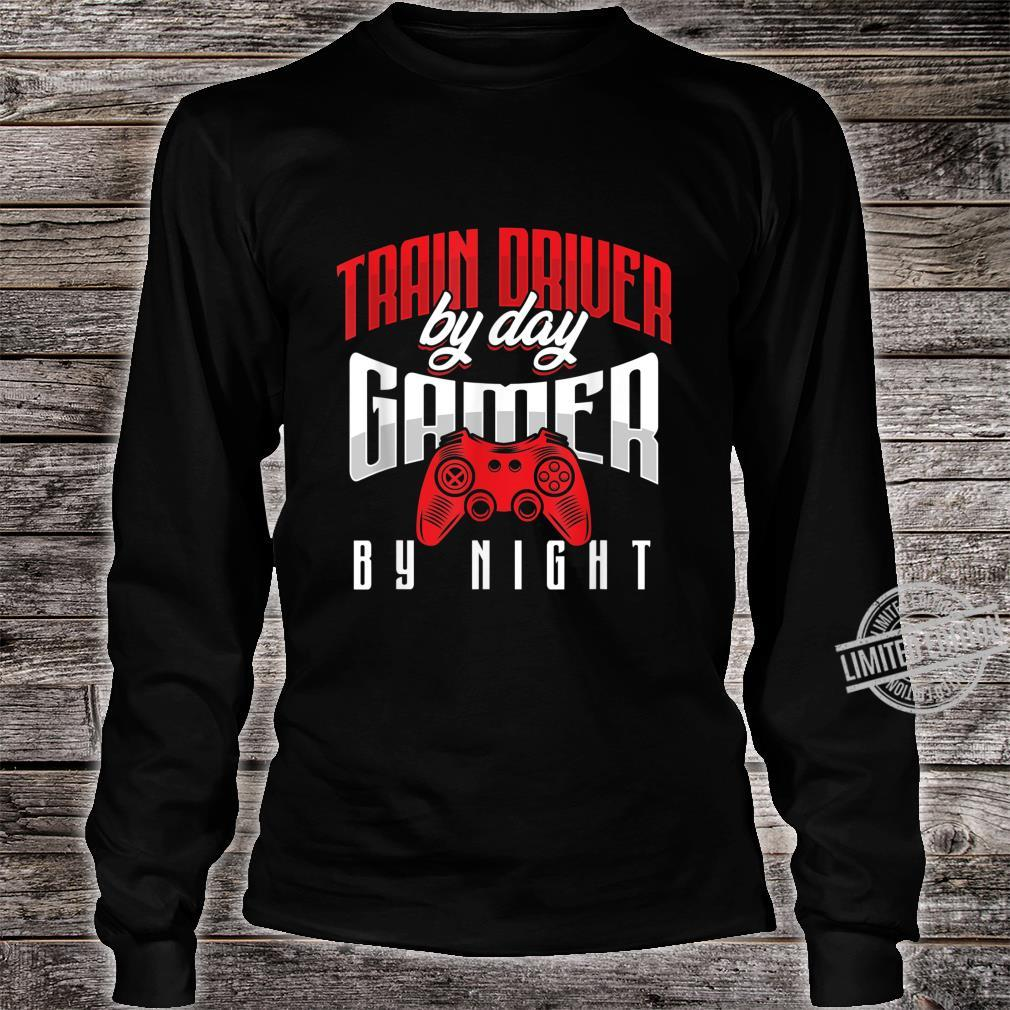 Steam Engine Operator Train Driver By Day Gamer By Night Shirt long sleeved