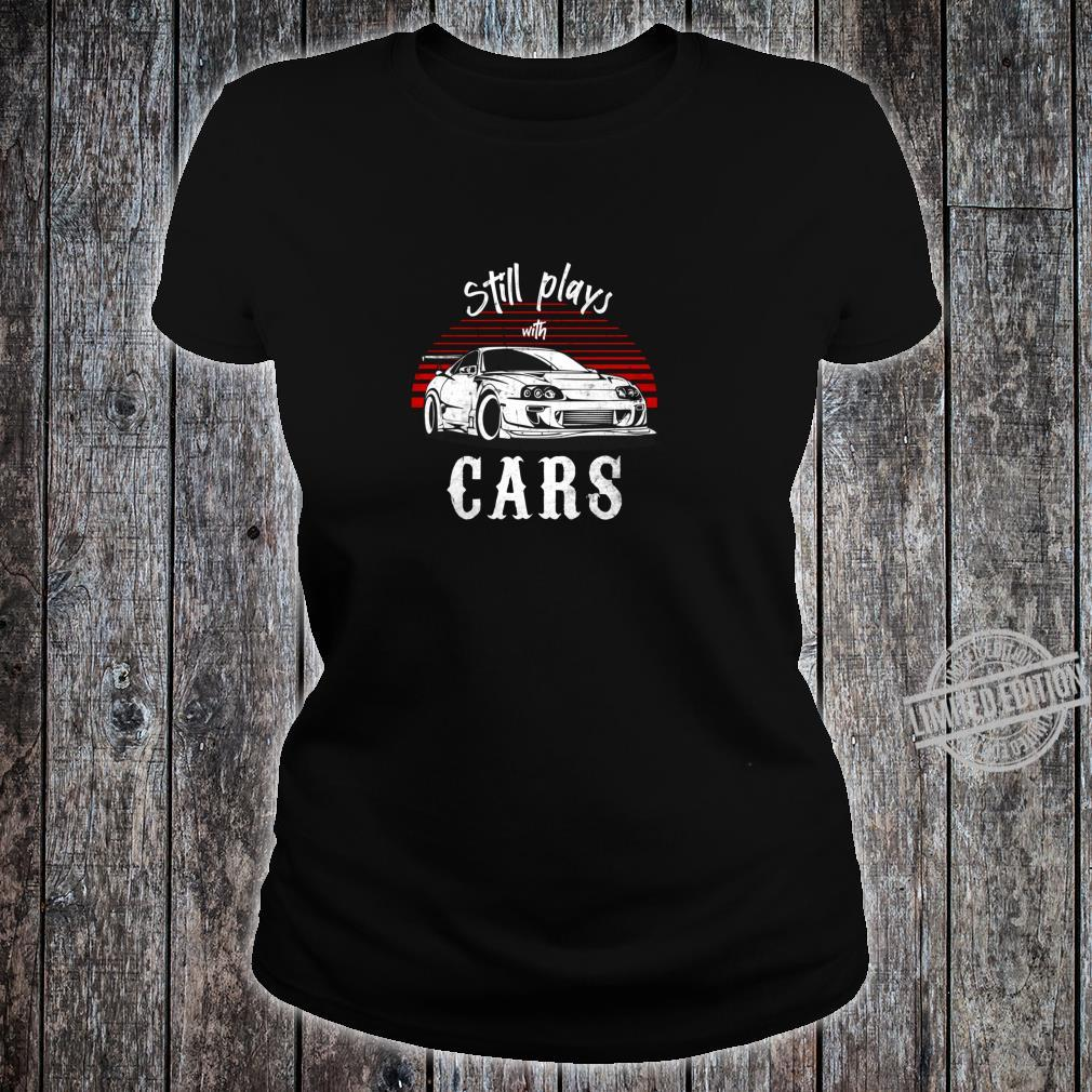 Still plays with cars JDM Retro Vintage Tuning Car Shirt ladies tee