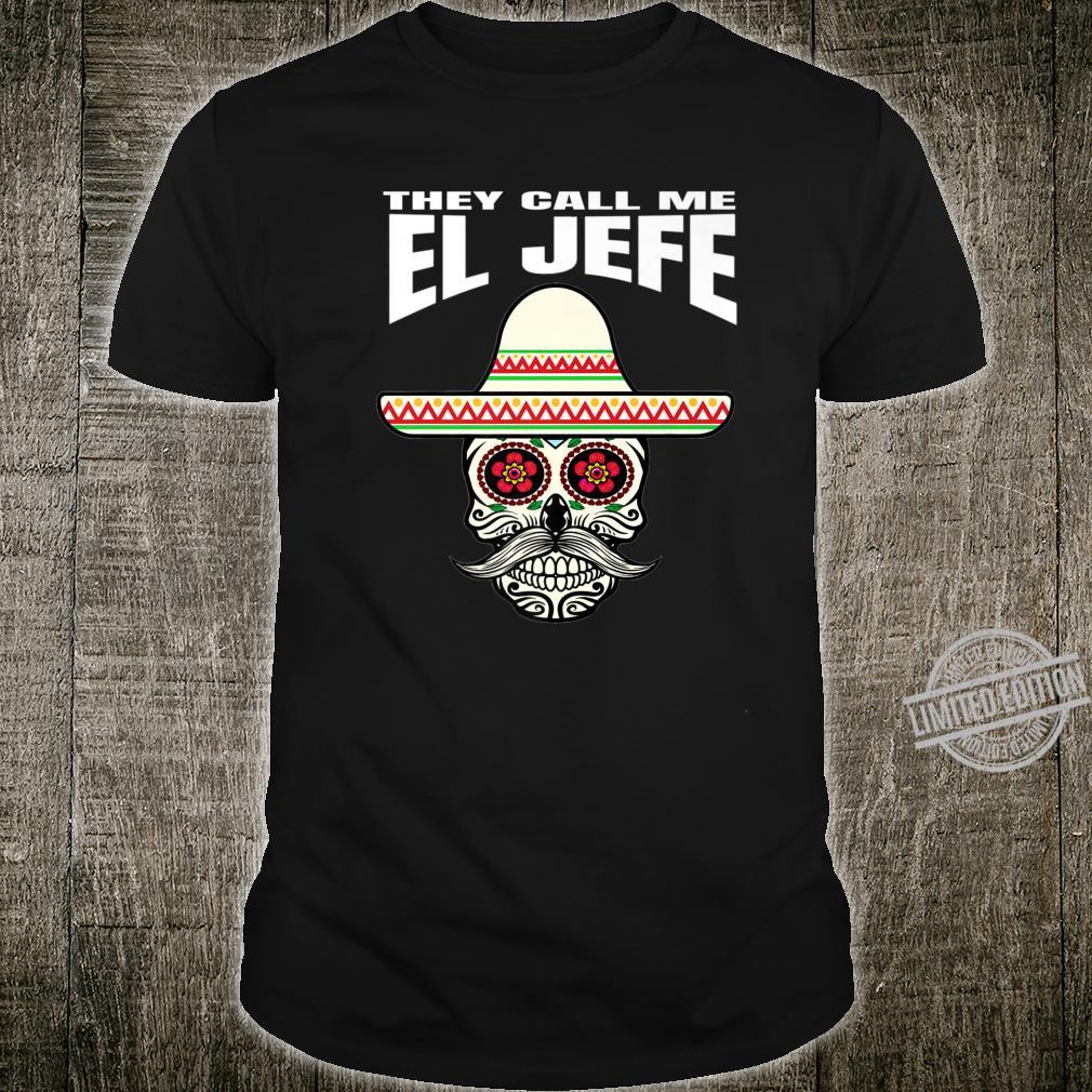 They Call Me El Jefe Mexican Spanish Pride Shirt