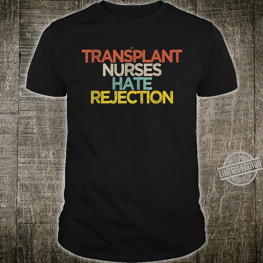 Transplant Nurses Hate Rejection Saying Girls Shirt