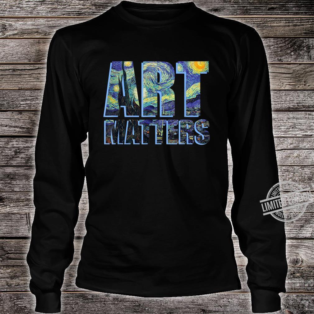 Van Gogh Shirt ART MATTERS Artist Arts Teacher Shirt long sleeved