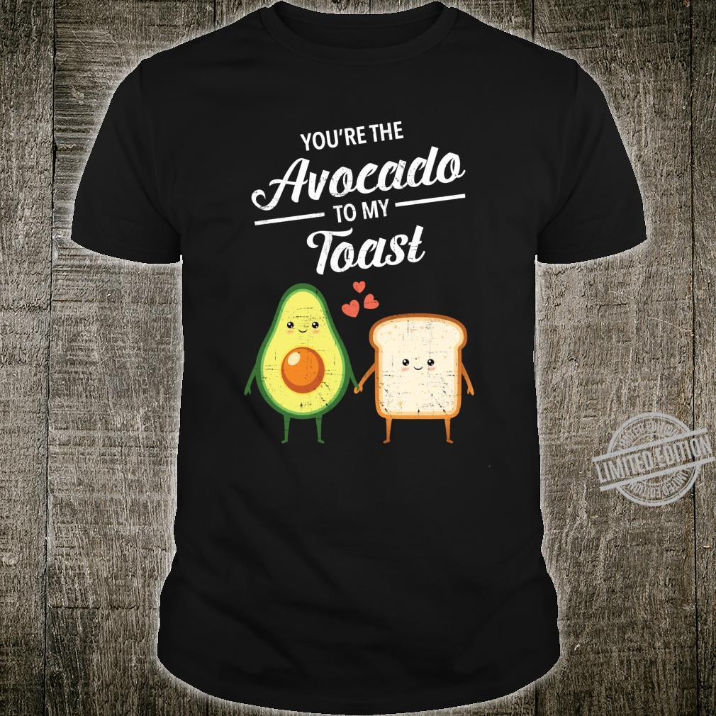 You're The Avocado To My Toast Valentine's Day Love Couple Shirt